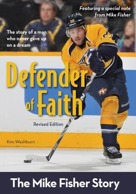 Defender of Faith, Revised Edition: The Mike Fisher Story - eBook  -     By: Kim Washburn