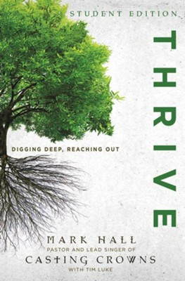 Thrive Student Edition: Digging Deep, Reaching Out - eBook  -     By: Mark Hall, Tim Luke
