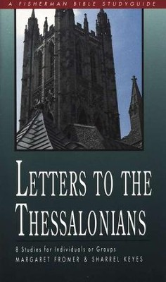 Letters to the Thessalonians, Fisherman Bible Studies    -     By: Margaret Fromer, Sharrel Keyes