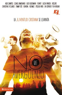No me averguenzo: La juventud cristiana se levanta - eBook  -     By: Various Authors