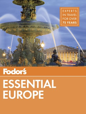 Fodor's Essential Europe: The Best of 24 Exceptional Countries - eBook  -     By: Fodor's