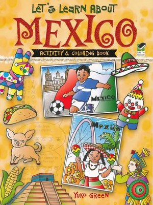 Let's Learn About Mexico: Activity and Coloring Book  -     By: Yuko Green