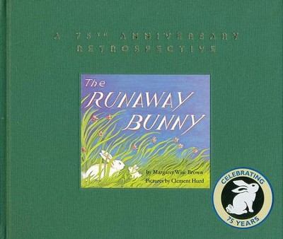 The Runaway Bunny: A 75th Anniversary Retrospective  -     By: Margaret Wise Brown