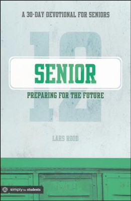 Preparing for the Future (Senior)  -     By: Lars Rood