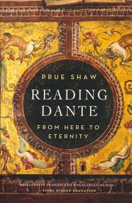 Reading Dante: From Here to Eternity  -     By: Prue Shaw