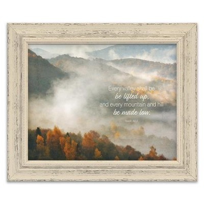 Every Valley Shall Be Lifted Up Framed Art  -