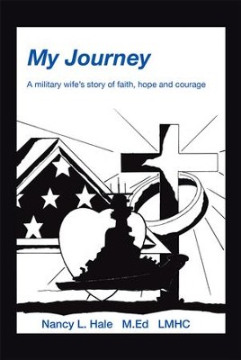 My Journey: A Military Wife's Story of Faith, Hope, and Courage - eBook  -     By: Nancy Hale