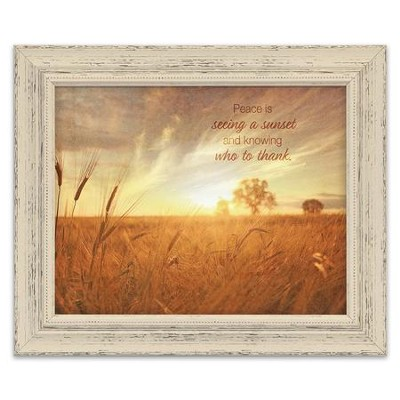 Peace is Seeing a Sunset and Knowing Who to Thank Framed Art  -