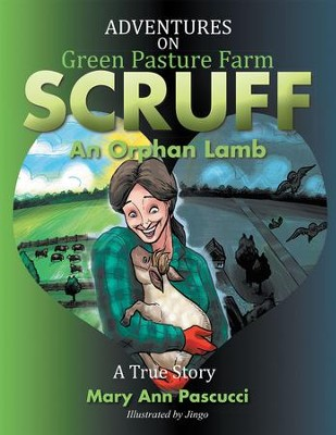Adventures on Green Pasture Farm SCRUFF: An Orphan Lamb - eBook  -     By: Mary Pascucci
