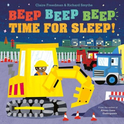 Beep Beep Beep Time for Sleep!  -     By: Claire Freedman
