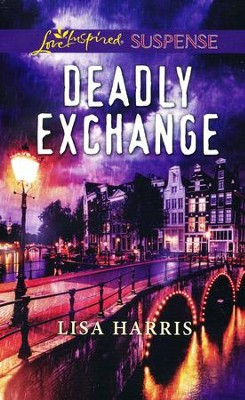 Deadly Exchange  -     By: Lisa Harris