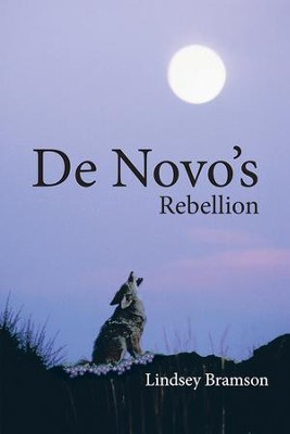 De Novo's Rebellion - eBook  -     By: Lindsey Bramson