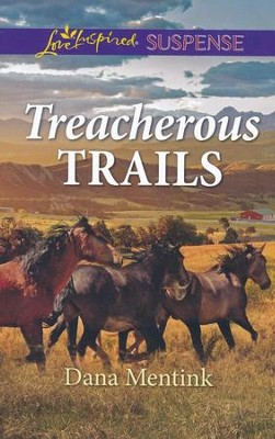 Treacherous Trails  -     By: Dana Mentink
