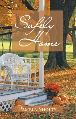 Safely Home - eBook  -     By: Pamela Sholty