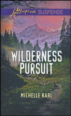 Wilderness Pursuit  -     By: Michelle Karl