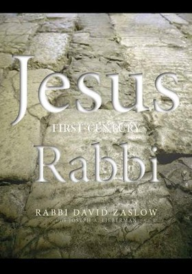 JESUS: First-Century Rabbi - eBook  -     By: David Zaslow, Joseph A. Lieberman