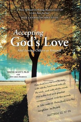 Accepting God's Love: And Loving Others as Yourself - eBook  -     By: Wayne Scott