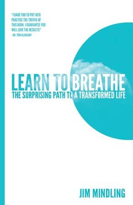 Learn to Breathe: The Surprising Path to a Transformed Life - eBook  -     By: Jim Mindling