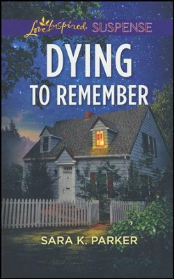 Dying to Remember  -     By: Sara K. Parker