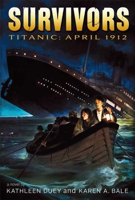 Titanic: April 1912  -     By: Kathleen Duey, Karen A. Bale