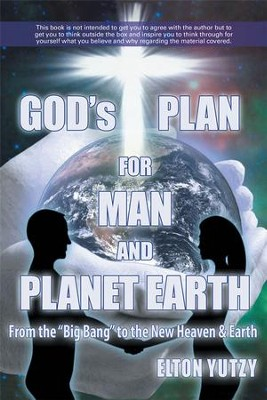 God's Plan for Man and Planet Earth - eBook  -     By: Elton Yutzy