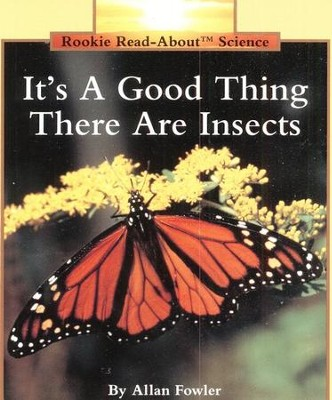 It's A Good Thing There Are Insects   -     By: Allan Fowler