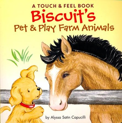 Biscuit's Pet & Play Farm Animals  -     By: Alyssa Satin Capucilli     Illustrated By: Pat Schories