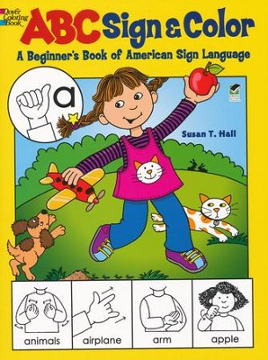 ABC Sign and Color: A Beginner's Book of American Sign Language  -     By: Susan Hall