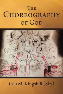 The Choreography of God - eBook  -     By: Ceu M. Kingshill