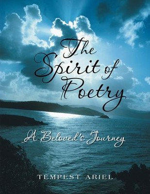 The Spirit of Poetry: A Beloved's Journey - eBook  -     By: Tempest Ariel