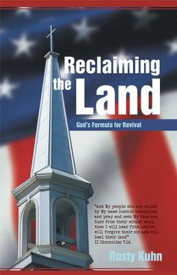 Reclaiming the Land: God's Formula for Revival - eBook  -     By: Rusty Kuhn