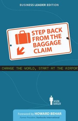 Step Back From the Baggage Claim: Business Leader Edition / Digital original - eBook  -     By: Jason Barger