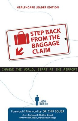Step Back From the Baggage Claim: Healthcare Leader Edition / Digital original - eBook  -     By: Jason Barger