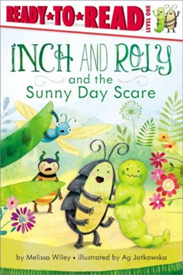 Inch and Roly and the Sunny Day Scare  -     By: Melissa Wiley     Illustrated By: Ag Jatkowska