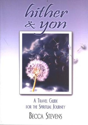 Hither & Yon: A Travel Guide for the Spiritual Journey  -     By: Becca Stevens