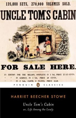 Uncle Tom's Cabin: Or, Life Among the Lowly - eBook  -     By: Harriet Beecher Stowe