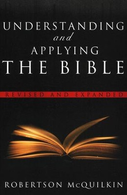 Understanding and Applying the Bible, Revised and Updated  -     By: Robertson McQuilkin