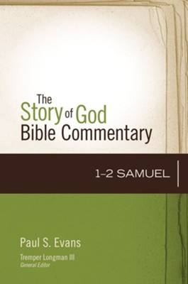1 & 2 Samuel: The Story of God Bible Commentary  -     By: Paul Evans