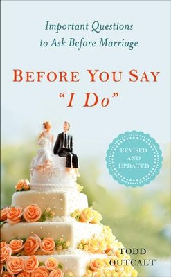 Before You Say I Do, Revised - eBook  -     By: Todd Outcalt
