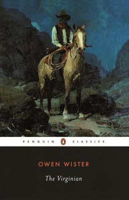 The Virginian: A Horseman of the Plains - eBook  -     By: Owen Wister
