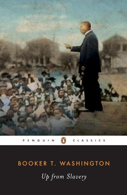 Up from Slavery: An Autobiography - eBook  -     By: Booker T. Washington