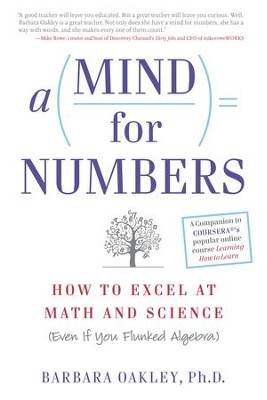 A Mind For Numbers: How to Excel at Math and Science (Even If You Flunked Algebra) - eBook  -     By: Barbara Oakley