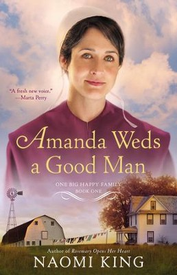 Amanda Weds a Good Man: One Big Happy Family, Book One - eBook  -     By: Naomi King
