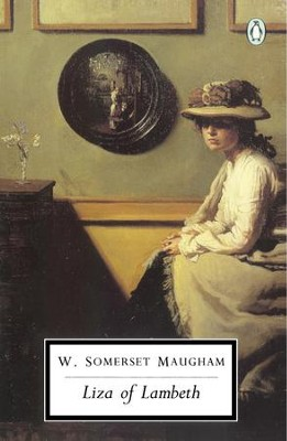 Liza of Lambeth - eBook  -     By: W. Somerset Maugham