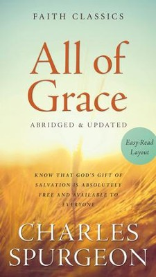 All of Grace: Know That God's Gift of Salvation Is Absolutely Free and Available to Everyone - eBook  -     By: Charles H. Spurgeon