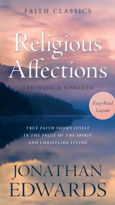 Religious Affections: True Faith Shows Itself in the Fruit of the Spirit and Christlike Living - eBook  -     By: Jonathan Edwards