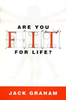 Are You Fit for Life?   -     By: Jack Graham