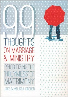 99 Thoughts on Marriage & Ministry   -     By: Jake Kircher
