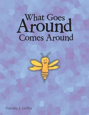 What Goes Around Comes Around - eBook  -     By: Dorothy Griffin