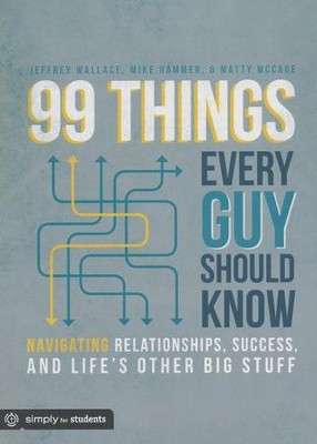 99 Things Every Guy Should Know  -     By: Mike Hammer, Matt Mccage, Jeff Wallace